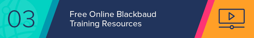 Your organization can find online Blackbaud training resources for free.