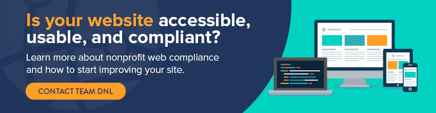 Contact Team DNL to discuss your own nonprofit's website accessibility and compliance.