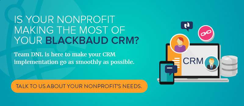 Contact Team DNL to make the most of your Blackbaud CRM.